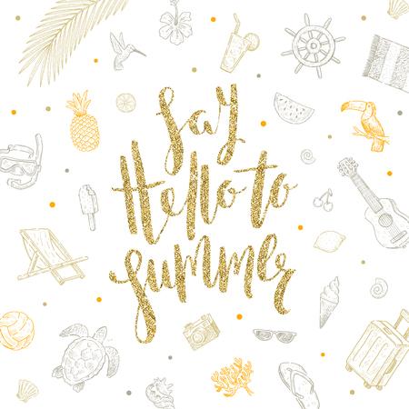 Zeg hallo tegen de zomer - Zomervakantie vector illustratie. Handgeschreven kalligrafie met hand getrokken zomervakantie items.
