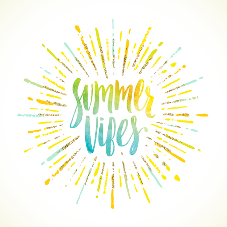 vibes: Summer vibes - Summer holidays greeting card. Handwritten watercolor calligraphy with multicolored and glitter gold sunburst. Vector illustration.