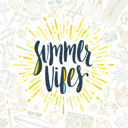 vibes: Summer vibes - Summer holidays greeting card. Handwritten calligraphy with colorful sunburst and hand drawn summer vacation items. Vector illustration.