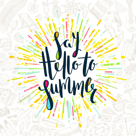sunshine: Say hello to summer - Summer holidays greeting card. Handwritten calligraphy with multicolored sunburst and hand drawn summer vacation items. Vector illustration