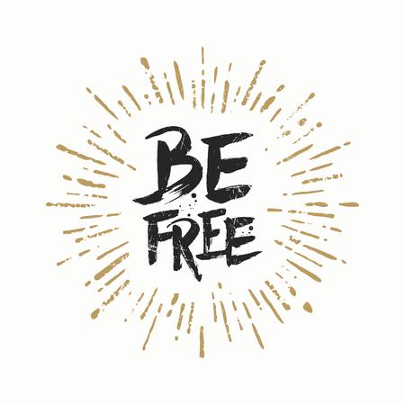 be: Vector handwritten brush calligraphy greeting - Be free