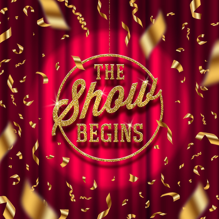 the show begins - golden signboard in spotlight on red curtain background and golden confetti. Vector illustration. Illustration