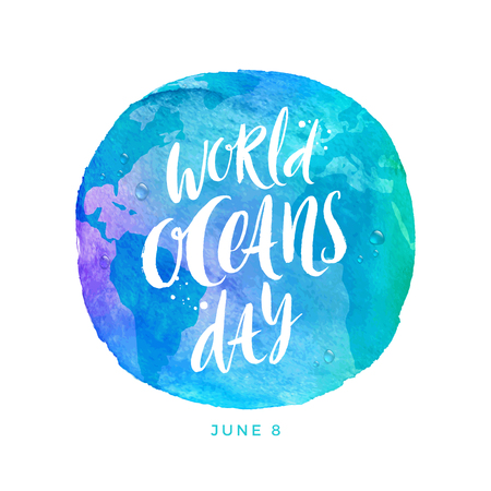 World oceans day emblem - brush calligraphy on a watercolor planet earth. Vector illustration.