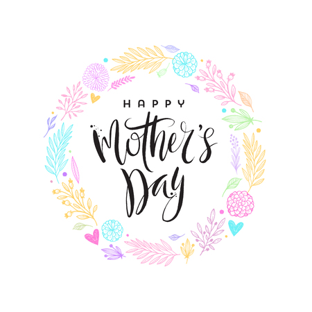 Happy mothers day - Greeting card .Brush calligraphy and hand drawn floral wreath. Vector illustration.