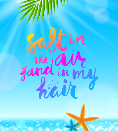 Hand drawn calligraphy on a tropical sea background with palm tree branches and starfishes. Summer holidays and vacation vector illustration.