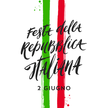 Italian republic day hand drawn vector illustration. Brush lettering greeting and brushstrokes in color of Italian national flag. Vetores