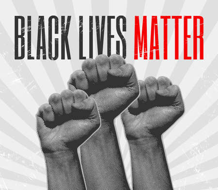 Black lives matter. Raised hand with clenched fist. No racism movement poster. Engraved style vector illustration. Illustration