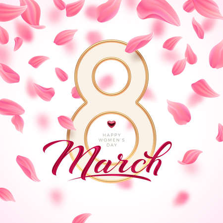 8 March - International women's day greeting card. Golden number eight and acrylic calligraphy on a background with pink petals.  Vector illustration.