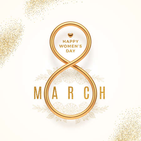 8 March - International women's day vector illustration. Realistic gold number eight, heart and glitter gold greeting on white background with hand drawn floral elements.