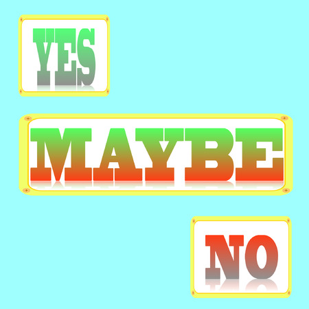yes no: Yes, No, Maybe - three colorful sign with reflection and shadow isolated on white background