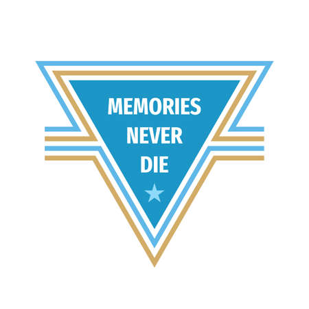 Memories never die - conceptual quote badge. Abstract concept banner illustration. Vector typography poster. Graphic design elements. Illusztráció