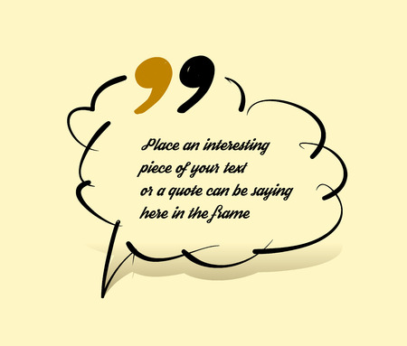 comment: Drawn quotes and a frame to highlight the frame, quotes and other text in the article, or as a separate element. Vector illustration