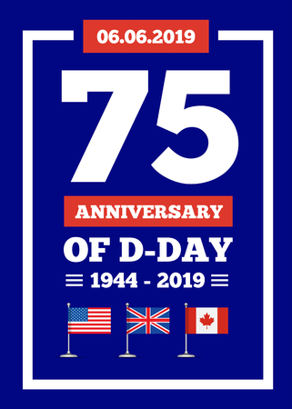 D-day 75th anniversary of the naval landing operation during the Second World War by the forces of the USA, Great Britain, Canada. Vector illustration