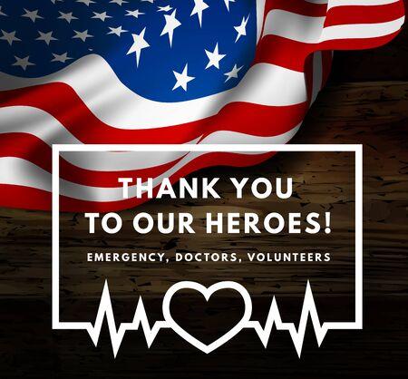 Danke für die Helden, die im Kampf gegen das Coronavirus helfen. OVID-19. SARS-COV-2. Respektieren Sie Notfall, Ärzte, Freiwillige usw. Vektor-Illustration mit USA-Flagge im Hintergrund.
