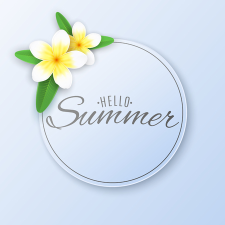 Summer label. Phrase Hello Summer. Paper round banner with tropical flowers plumeria. Seasonal sticker. Realistic flowers. Text banner. Vector illustration. EPS 10.
