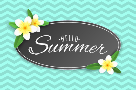 Summer label with tropical plumeria flowers. Phrase Hello Summer. Template for your project. Abstract pattern. Summer collection. Vector illustration. EPS 10.