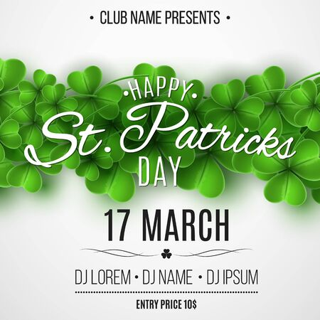 Poster for Saint Patricks day party. Green clovers on white background. Festive lettering. Invitation to the club. Vector illustration.
