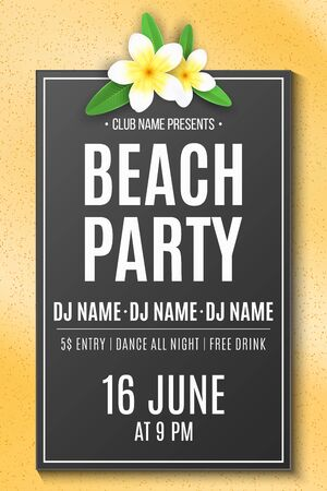 Summer beach party. Invitation card. Tropical plumeria flower on the sand beach. DJ and club name. Festive poster. Vector illustration.