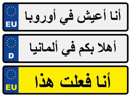 """emigranti: targhe europee vettura numero con iscrizioni arabe """"Io vivo in Europa"""", """"Benvenuti in Germania"""", """"L'ho fatto"""""""