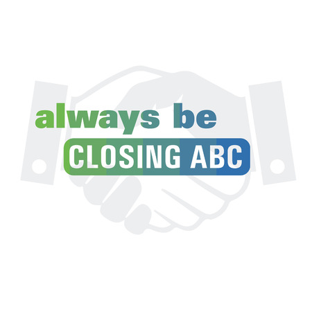 closing: Always Be Closing ABC Quote Illustration