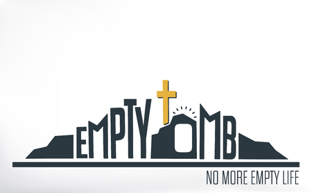 empty tomb: Empty Tomb - No More Empty Life Concept on White Background