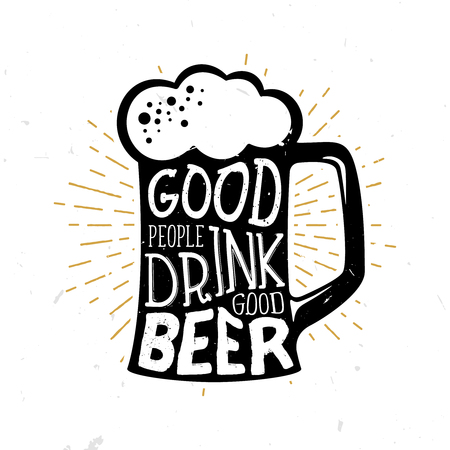 stock quote: Good people drink good beer - beer themed quote inside the glass of beer, vintage monochrome stock illustration, typography design