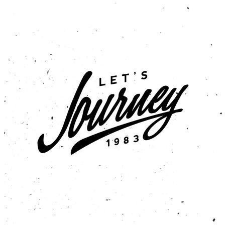 Journey retro badge, vintage monochrome insignia. Stock vector