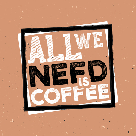All we need a cofee - vintage coffee themed typography poster with grunge effect Ilustracja