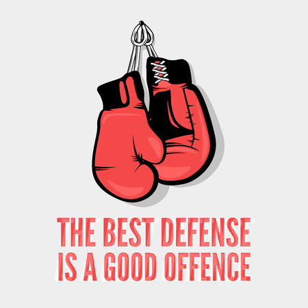 The best defense is a good offence - motivational and inspirational quote, boxing themed poster. Perfect for sporting clubs, t-shirt print, posters, cards.