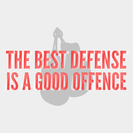 Boxing themed motivational poster. The best deffense is a good offence. Inpirational idiom, boxing poster. Ilustracja