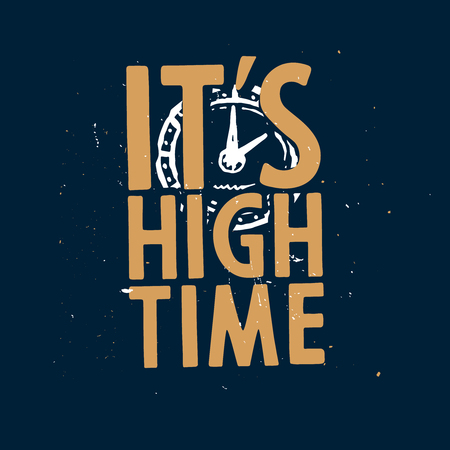 Its high time - t-shirt print with clock, inspirational quote (phrase) Ilustracja
