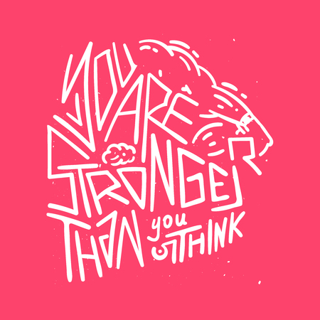 You are stronger than you think - motivational poster with hand drawn typography design. Vector illustration. Ilustracja
