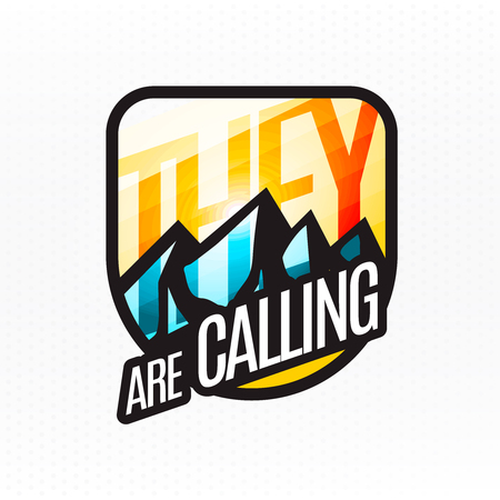They (mountains) are calling! - modern colorful badge  logo. Vector illustration.