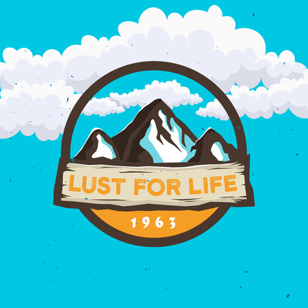 Lust for life - travel logo concept with inspirational phrase and mountain and cloudy shapes. Sticker for expeditions, events, apparel, banners etc