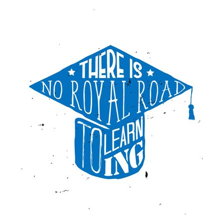 There is no royal road to learning - motivational education themed quote inside the square academic cap