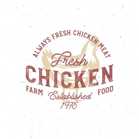 Vintage Chicken look, hand drawn retro badge with farm rooster meat, local food, farm fresh print. Illustration