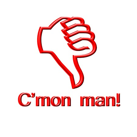 Thumb down hand gesture with Cmon man text.