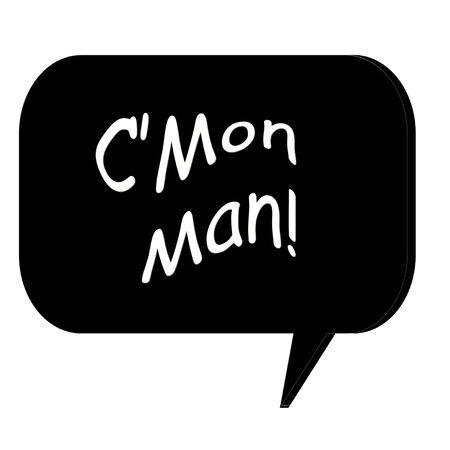 3D talk bubble with Cmon man text