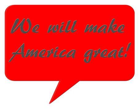 We will make America great  talk bubble illustration Stock Photo
