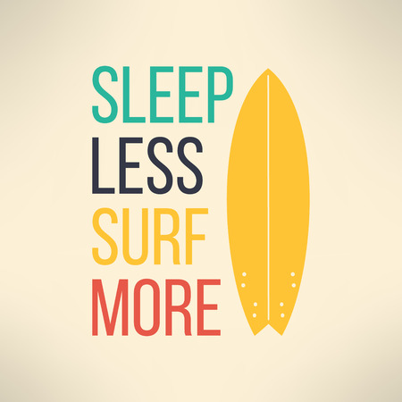 surf board: Vector surf typography sleep less surf more. T-shirt surfboard graphic design. Inspirational sports background.