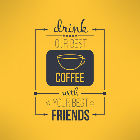 old fashioned menu: Vector coffee with friends quote typographical poster. Motivational quote for inspirational art. Illustration