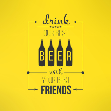 quote: Vector beer with friends quote typographical poster. Bar or rastaurant menu design element. Illustration