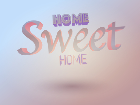 home design: vector 3d home sweet home typography design
