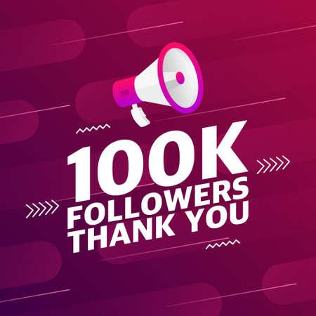 Megaphone with 100000 followers banner. Congratulations thank you 100k follower design template on designer background. Vector