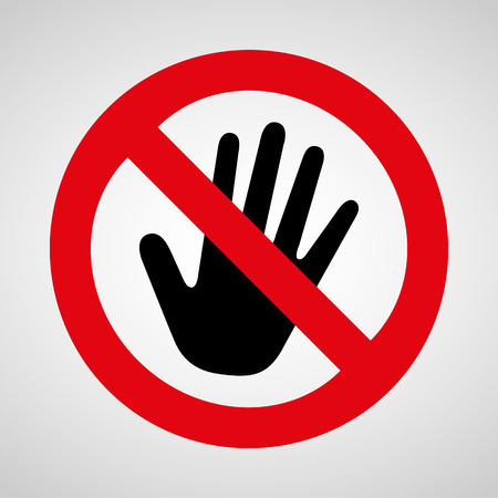 warning signs: no touch icon great for any use.