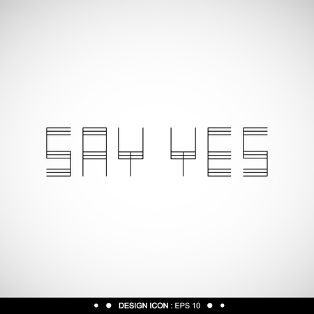 say: Say yes Background 11 Vector EPS10, Great for any use.