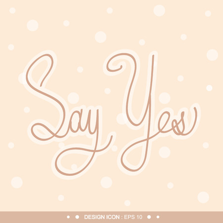 declare: Say yes Background 17 Vector EPS10, Great for any use. Stock Photo