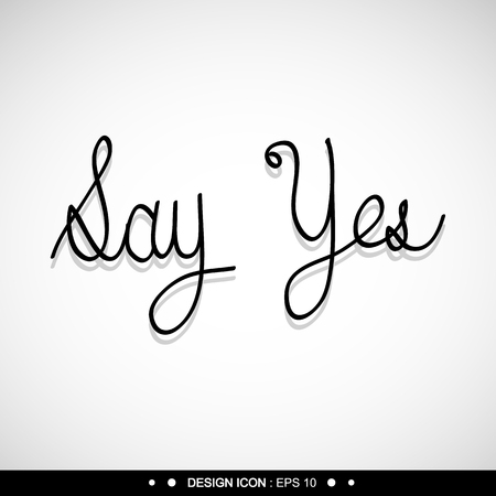 declare: Say yes Background 13 Vector EPS10, Great for any use.