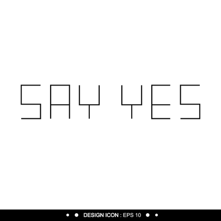 declare: Say yes Background 2 Vector EPS10, Great for any use.