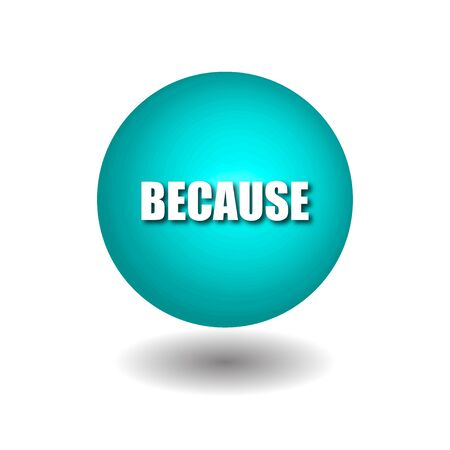 BECAUSE on blue circle isolated vector icons on white background.